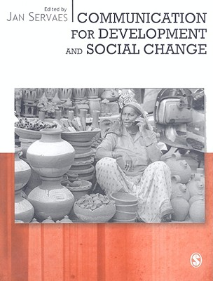 Communication for Development and Social Change By Servaes, Jan (EDT)