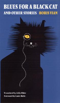 Blues for a Black Cat & Other Stories By Vian, Boris/ Older, Julia (EDT)